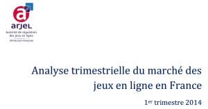 Rapport ARJEL : T1 2014